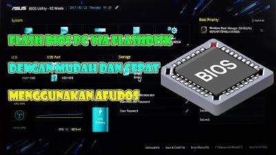 Cara, Flash, Bios, PC, Via, USB, Flashdisk, Lengkap, Dengan, Gambar, Afudos, Terbaru, tutorial, laptop, aplikasi, gratis, download,