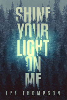 Shine Your Light On Me by Lee Thompson