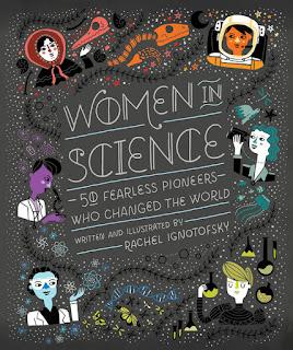 Mujeres de ciencia: 50 intrépidas pioneras que cambiaron el mundo / Escrito e ilustrado por Rachel Ignotofsky.