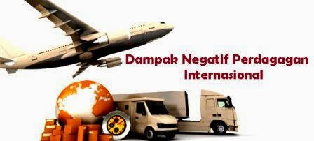 Mengenal Dampak Negatif Perdagangan Internasional