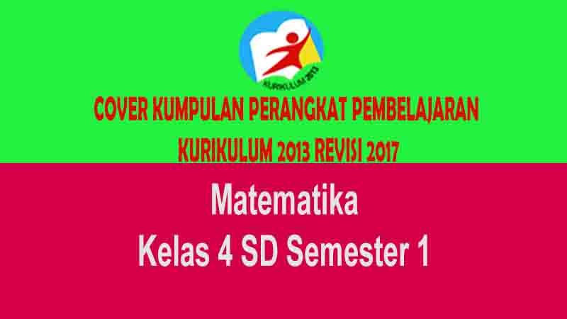 Perangkat Pembelajaran Matematika Kelas 4 Semester 1 Kurikulum 2013 Revisi 2017 Profesi Guru