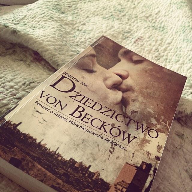 """Miłość w czasach wojennej zawieruchy. """"Dziedzictwo von Becków"""" Joanna Jax"""