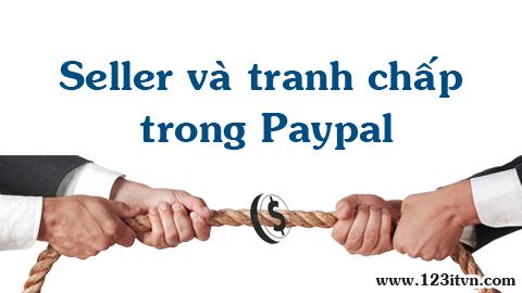 Người bán và tranh chấp giao dịch trong paypal