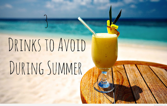 3 Drinks to Avoid During Summer, summer health care, summer home remedies, Foods To Avoid In Summer, how to keep hydrated in summers, harmful effects of tea ans coffee, why not to drink soda, home-remedies, beauty , fashion,beauty and fashion,beauty blog, fashion blog , indian beauty blog,indian fashion blog, beauty and fashion blog, indian beauty and fashion blog, indian bloggers, indian beauty bloggers, indian fashion bloggers,indian bloggers online, top 10 indian bloggers, top indian bloggers,top 10 fashion bloggers, indian bloggers on blogspot,home remedies, how to