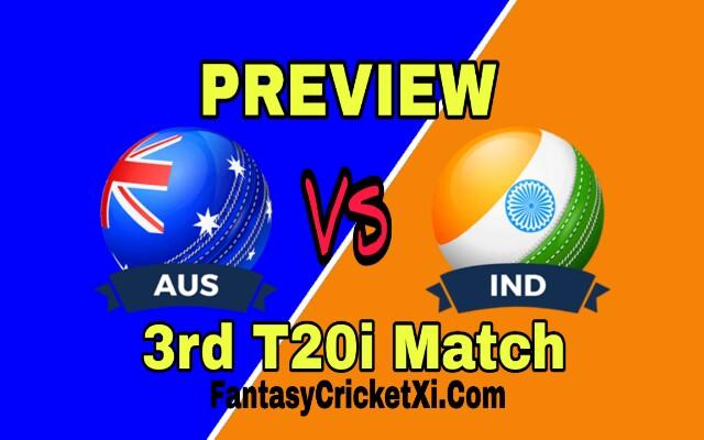 AUS Vs IND T20I 3rd Match Dream11 Team Prediction