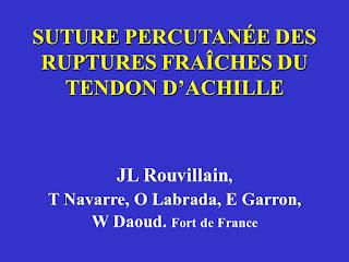 SUTURE PERCUTANÉE DES RUPTURES FRAÎCHES DU TENDON DACHILLE