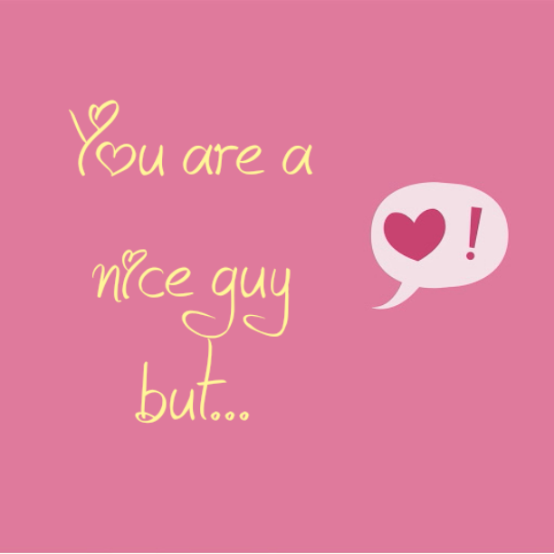 You are a nice guy but