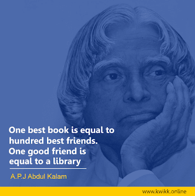 One Best Book is equal to Hundred Good Friends, One Good Friend is equal to a library,