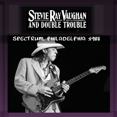 soundaboard stevie ray vaughan double trouble spectrum philadelphia 1988. Black Bedroom Furniture Sets. Home Design Ideas
