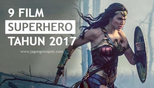 Setiap tahun pasti selalu ada berbagai pilihan film keren yang disuguhkan 9 Film Superhero Tahun 2017