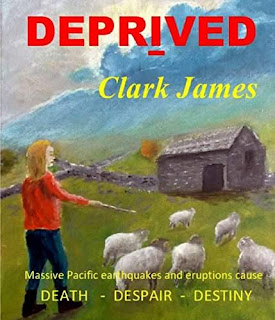 Deprived - Two nassive Pacific Plate subductions, three eruptions devastate the earth by flood and ash, by Clark James