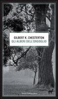 G.K. Chesterton-Gli alberi dell'orgoglio-Traduzione di Francesca Cosi e Alessandra Repossi - copertina