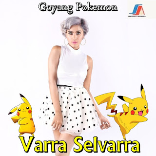 Varra Selvarra - Goyang Pokemon MP3