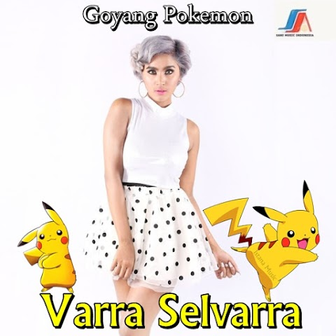 Varra Selvarra - Goyang Pokemon MP3