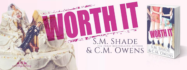 [Review] WORTH IT by CM Owens & SM Shade @CMOwensAuthor @authorSMShade #Excerpt #Playlist