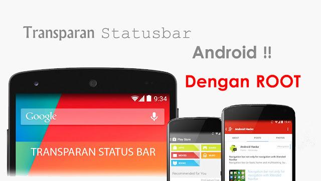 Cara Membuat Statusbar Android Transparan dengan Root Terbaru