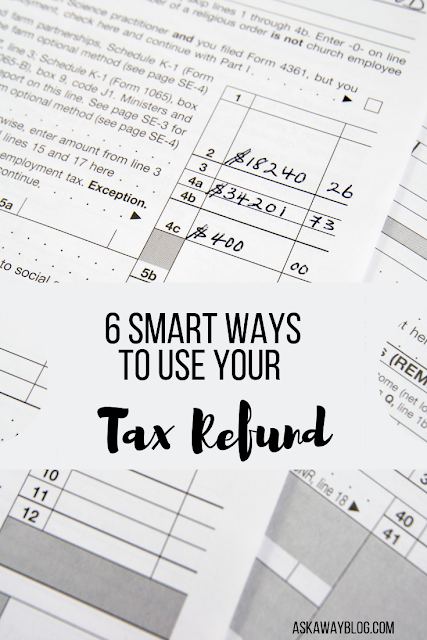 6 Smart Ways To Use Your Tax Refund