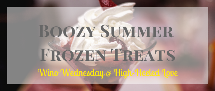 Wino Wednesday: Boozy Frozen Summer Treats