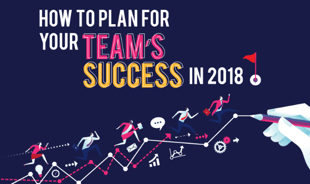 How to Plan for Your Team's Success in 2018
