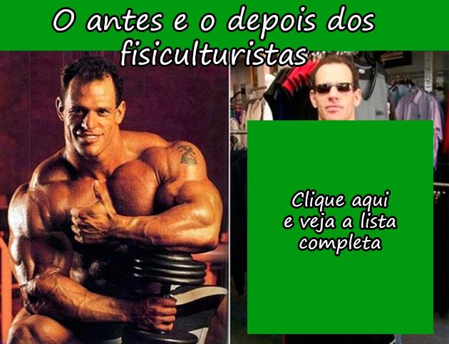 O ANTES E O DEPOIS DOS FISICULTURISTAS