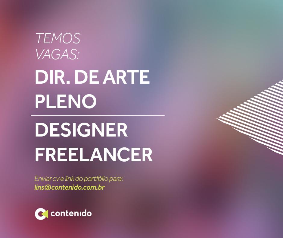 b325a30ed3a CONTENIDO ABRE VAGAS PARA: DIRETOR DE ARTE PLENO E DESIGNER FREELANCER