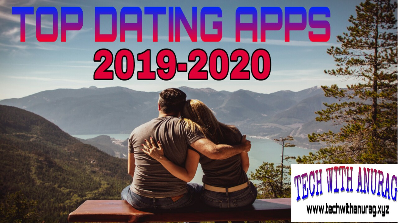 2020 Best Dating Apps Best Dating Apps 2019 | Dating Sites ~ TECH WITH ANURAG   Online