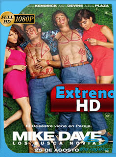 Mike y Dave Los busca novia 2016 HD [1080p] Latino [GoogleDrive] DizonHD