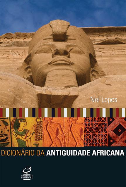 Dicionário da antiguidade africana - Nei Lopes
