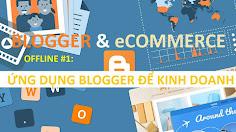 """OFFLINE #1:#HCM: """"BLOGGER & eCommerce"""""""