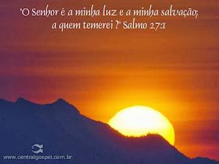 Resultado de imagem para o senhor é a minha luz a minha salvação