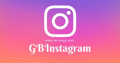 GBInstagram APK v1.30 Atualizado 2018 - Latest Version  - TEMAS GB