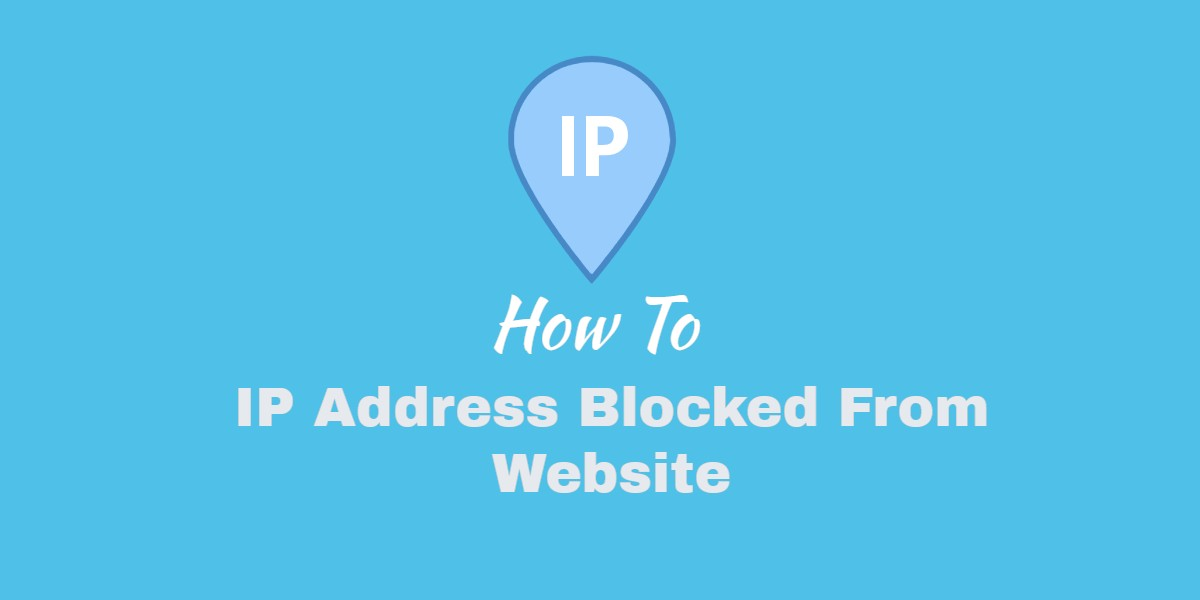 IP Address Blocked From Website