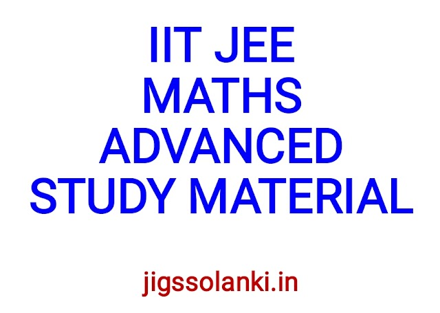 IIT JEE MATHS ADVANCED STUDY MATERIAL