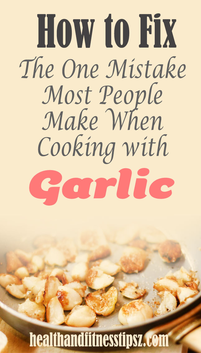 cooking with garlic mistakes