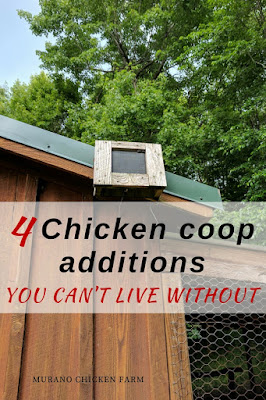Chicken coop additions...the top 4.
