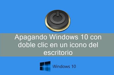 Apagar Windows 10 con doble clic en un icono de tu escritorio