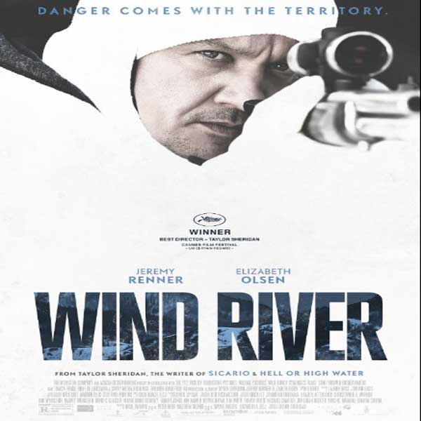 Wind River. Wind River Synopsis, Wind River Trailer, Wind River Review, Wind River Poster