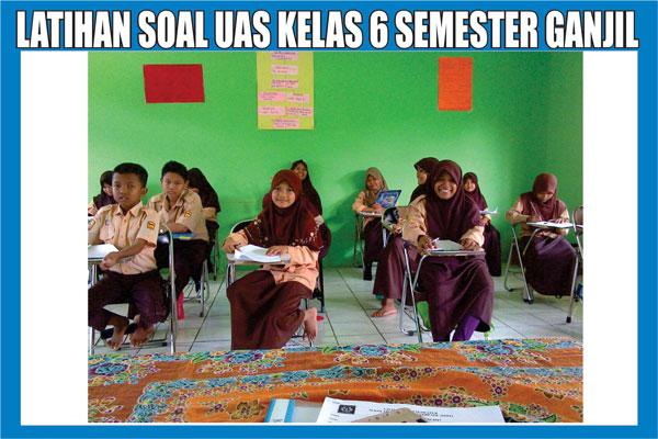 Kumpulan Latihan Soal UAS Kelas 6 SD/MI Semester 1 Ganjil