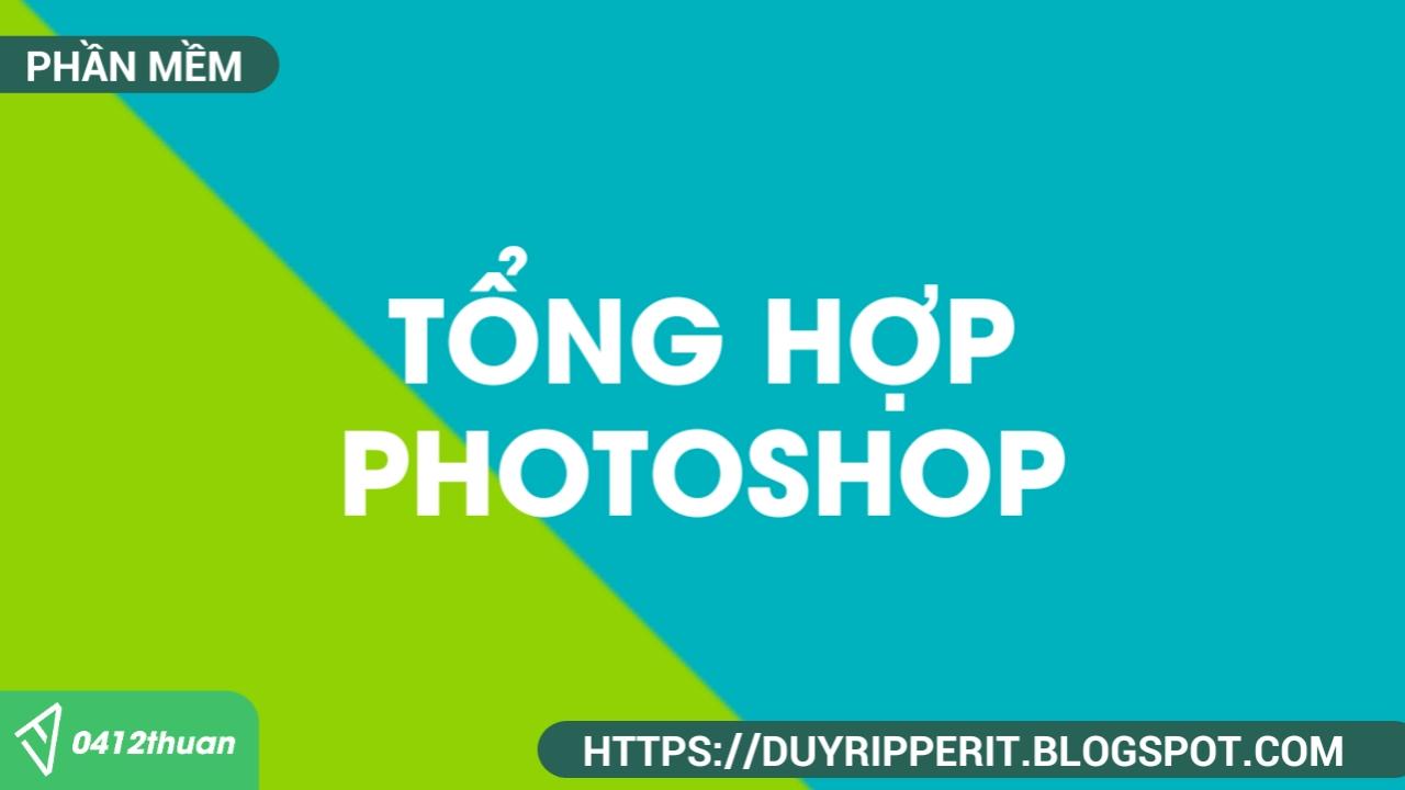 Tổng hợp Adobe Photoshop