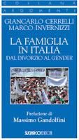"""Giancarlo Cerrelli, Marco Invernizzi, """"La famiglia in Italia dal divorzio al gender"""" (Ed. Sugarco)"""