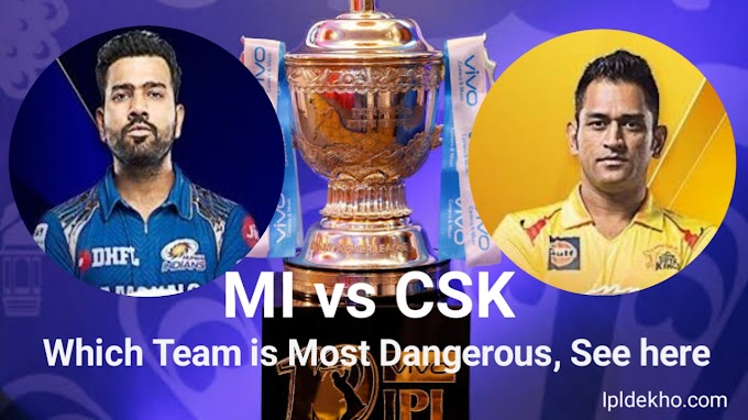 CSK vs MI, Which Team is Most Dangerous in IPL 2019, See here