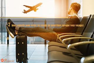 7 bons conseils pour éviter les ennuis de nourriture lorsque vous voyagez