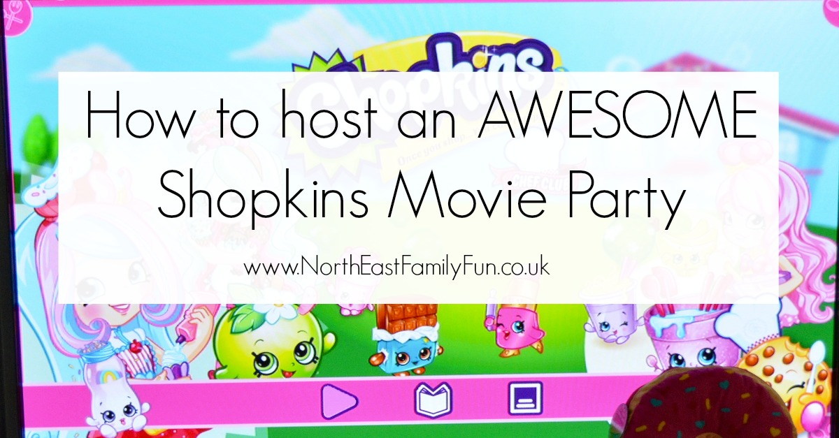 How to host an AWESOME Shopkins Movie Party #ShopkinsChefClub. Shopkins Chef Club Review by North East Family Fun