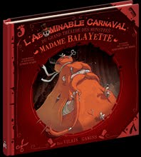 L'abominable carnaval des monstres, tome 1, Madame Balayette