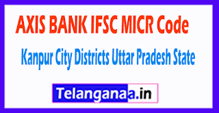 AXIS BANK IFSC MICR Code Kanpur City District Uttar Pradesh State