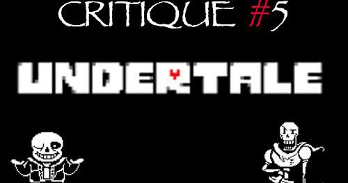 Undertale - Critique #5