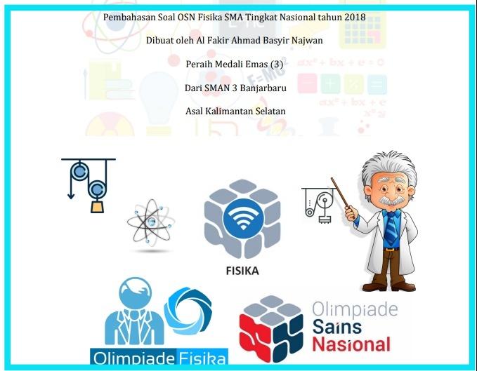 mudahan dalam keadaan sehat dan terus mempersiapkan diri menuju OSN  Arsip OSN:  Pembahasan  Soal OSN Fisika 2018 Tingkat Nasional