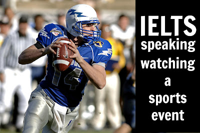 IELTS speaking questions & answers about sports events, sports personalities, sports on TV, famous sports people
