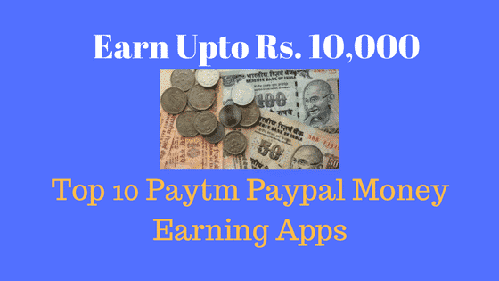 Top 15 Paytm, Paypal Money Earning Apps in India - File Villas