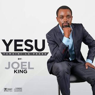 Joel King - Yesu Tumaini la pekee : Download Gospel Audio [Mp3]
